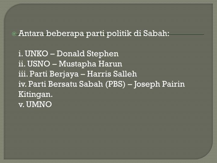 Antara beberapa parti politik di Sabah: