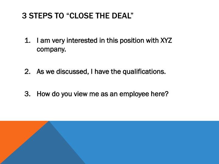 "3 Steps to ""Close The Deal"""
