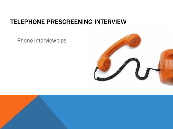 Telephone Prescreening Interview