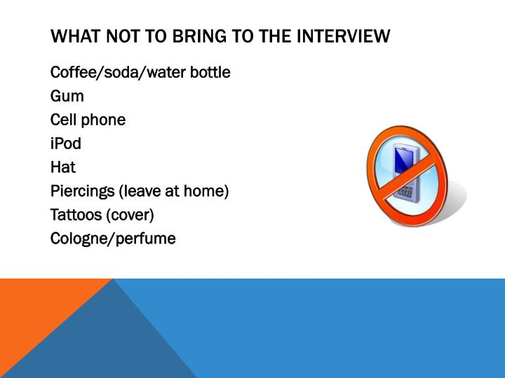 What NOT to Bring to the Interview