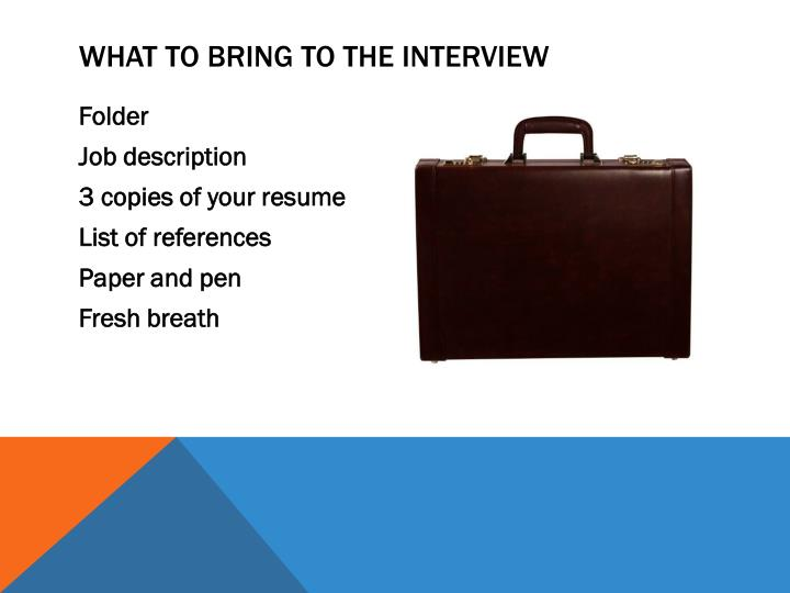 What to Bring to the Interview