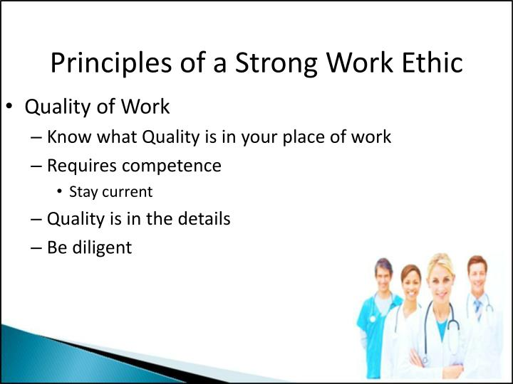 ppt  principles of a strong work ethic powerpoint presentation  principles of a strong work ethic