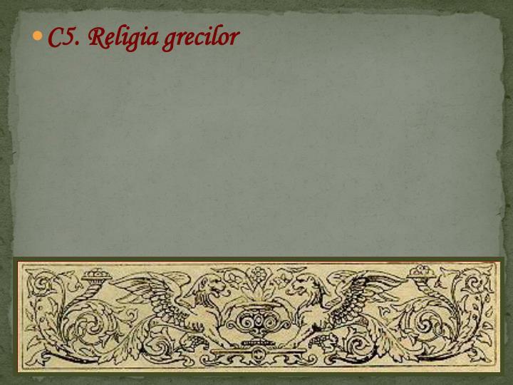 C5. Religia grecilor
