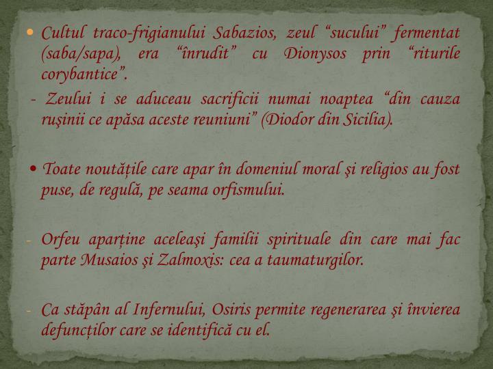 Cultul traco-frigianului Sabazios, zeul sucului fermentat (