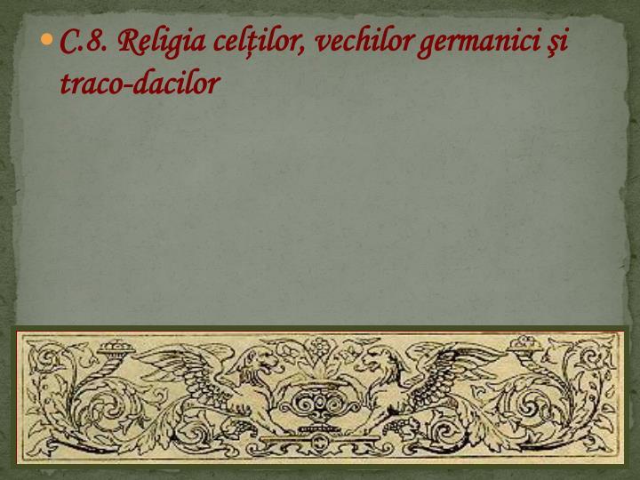 C.8. Religia celţilor, vechilor germanici şi traco-dacilor