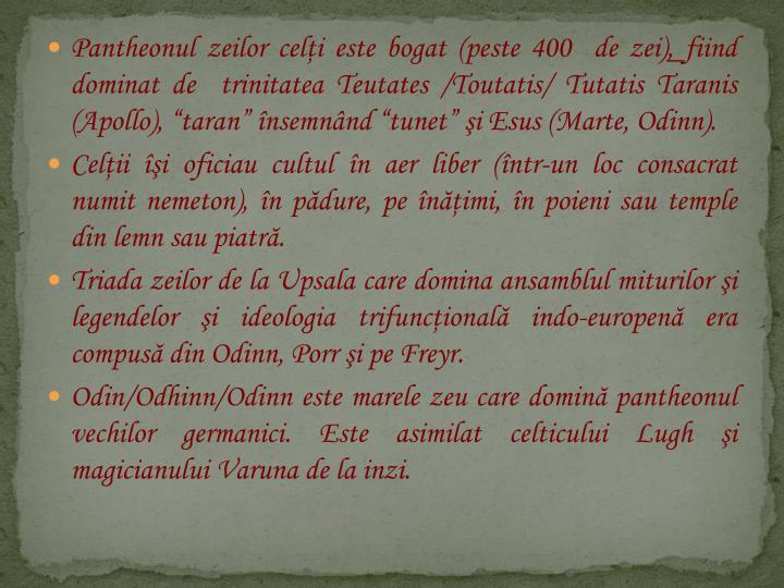 Pantheonul zeilor celţi este bogat (peste 400  de zei)