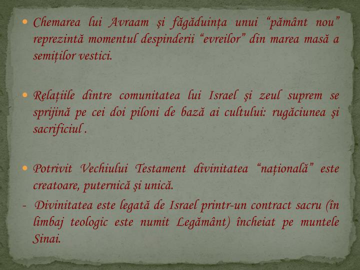"""Chemarea lui Avraam şi făgăduinţa unui """"pământ nou"""" reprezintă momentul despinderii """"evreilor"""" din marea masă a semiţilor vestici."""