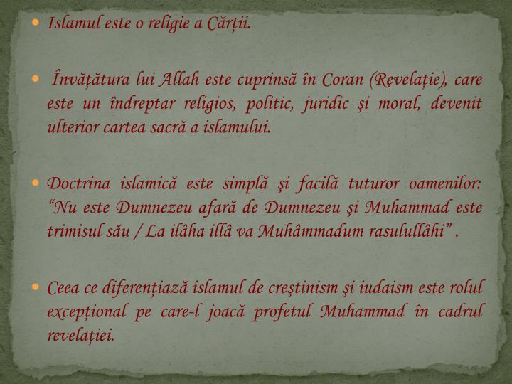 Islamul este o religie a Cărţii.