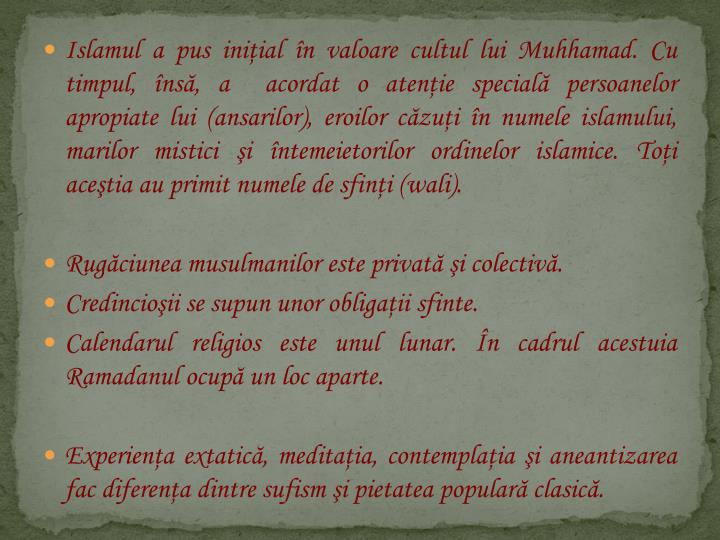 Islamul a pus iniial n valoare cultul lui M