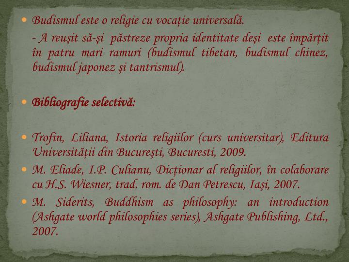 Budismul este o religie cu vocaţie universală.