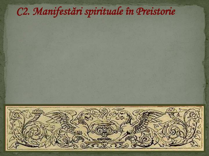 C2. Manifestări spirituale în Preistorie