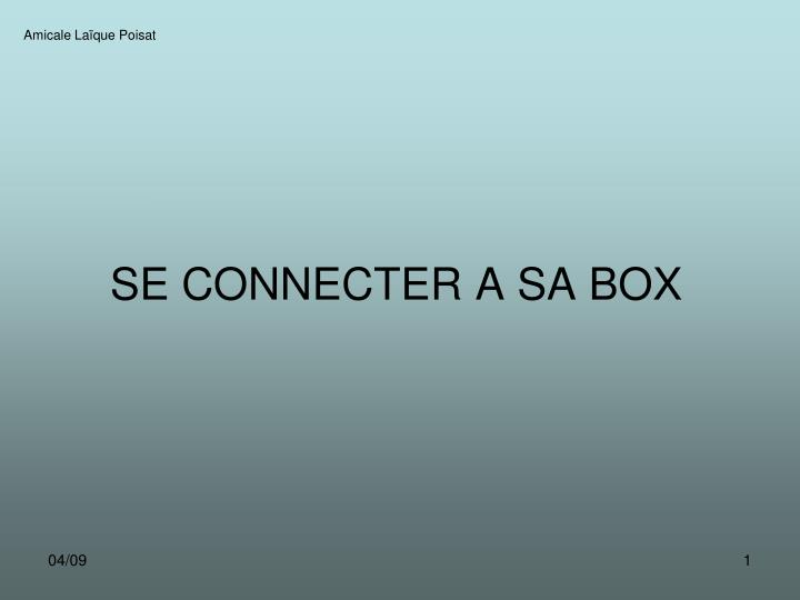Se connecter a sa box