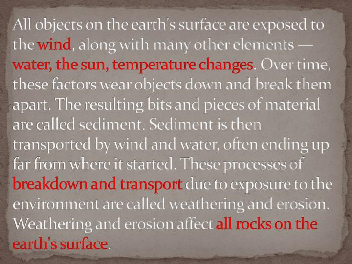All objects on the earth's surface are exposed to the