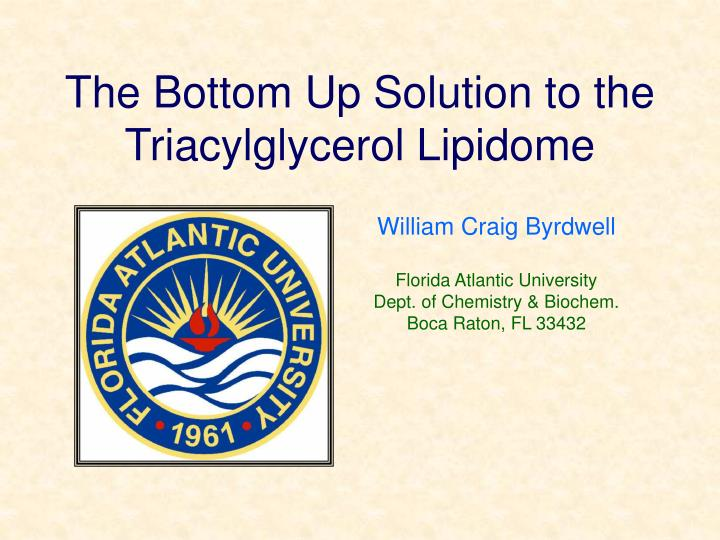 The bottom up solution to the triacylglycerol lipidome