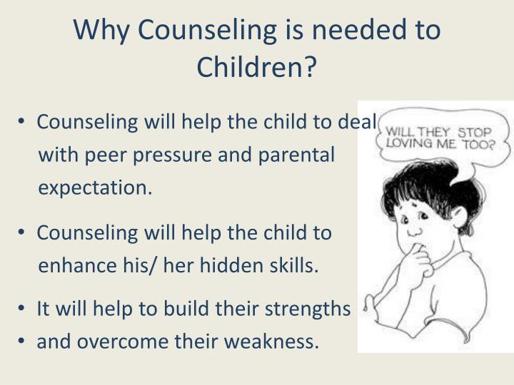 Why Counseling is needed to Children?