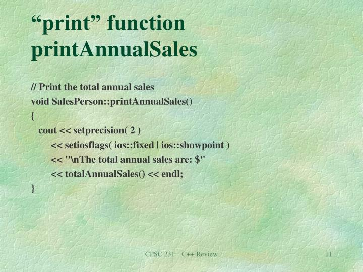 """print"" function printAnnualSales"