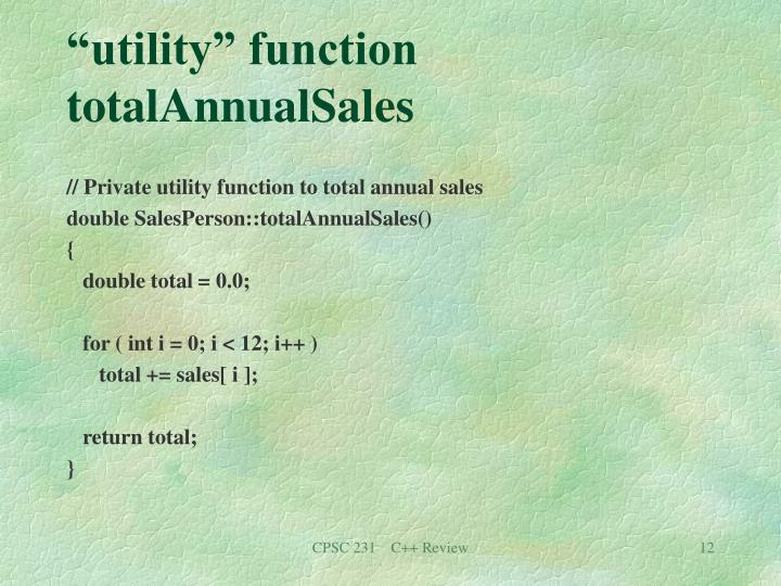 """utility"" function totalAnnualSales"