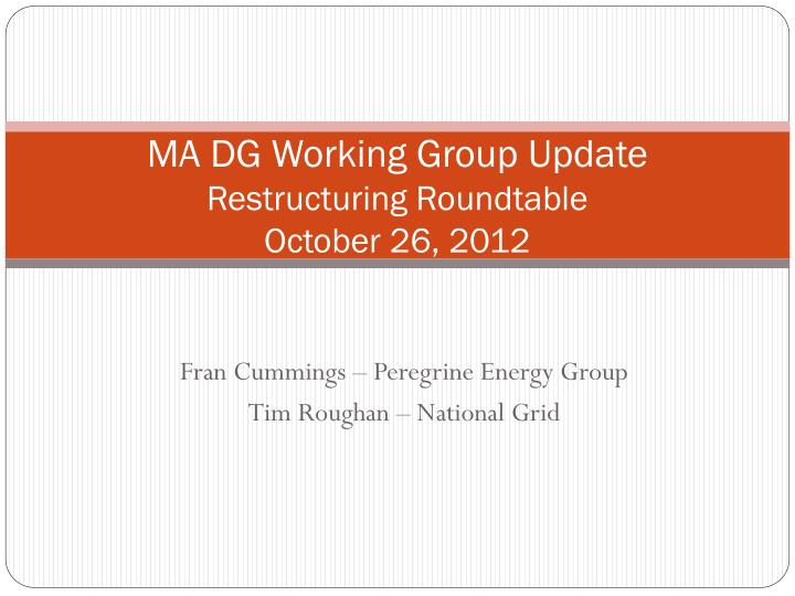 Ma dg working group update restructuring roundtable october 26 2012