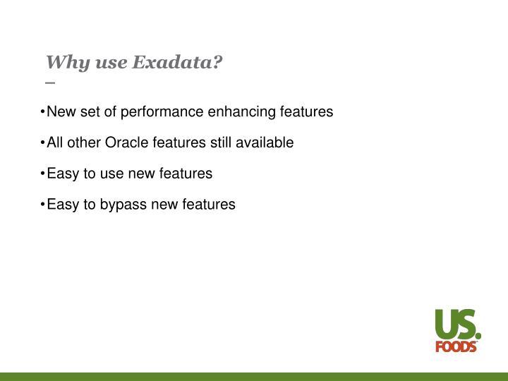 Why use Exadata?