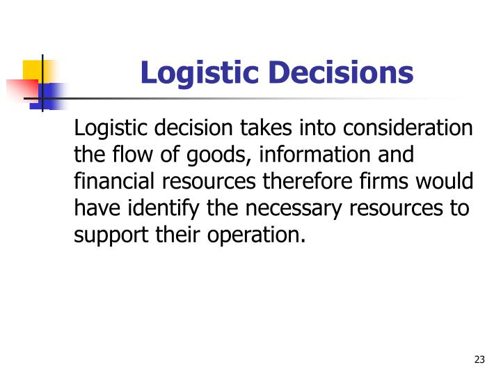 Logistic Decisions