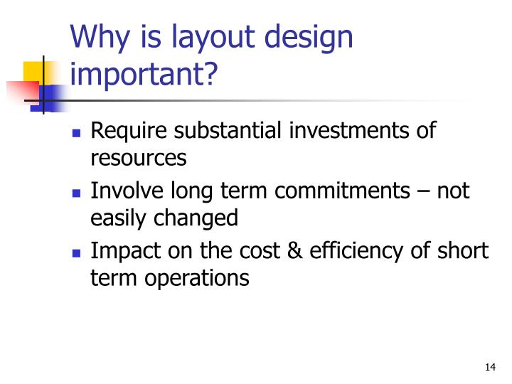 Why is layout design important?