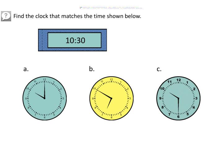 Find the clock that matches the time shown below.