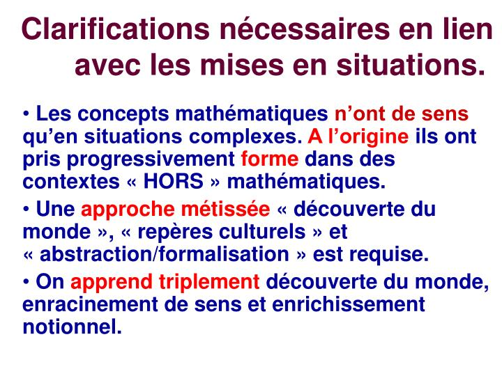 Clarifications nécessaires en lien avec les mises en situations.
