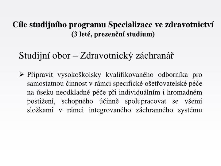 Cíle studijního programu Specializace ve zdravotnictví