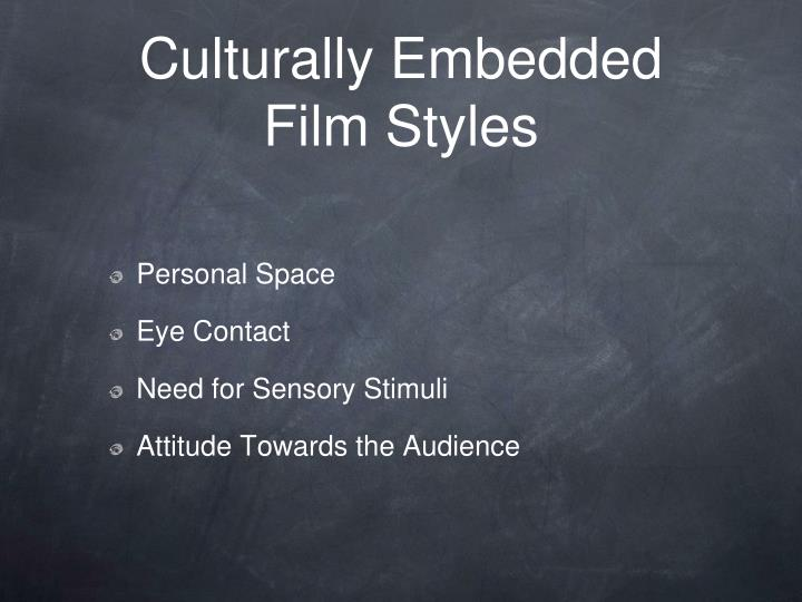 Culturally Embedded Film Styles