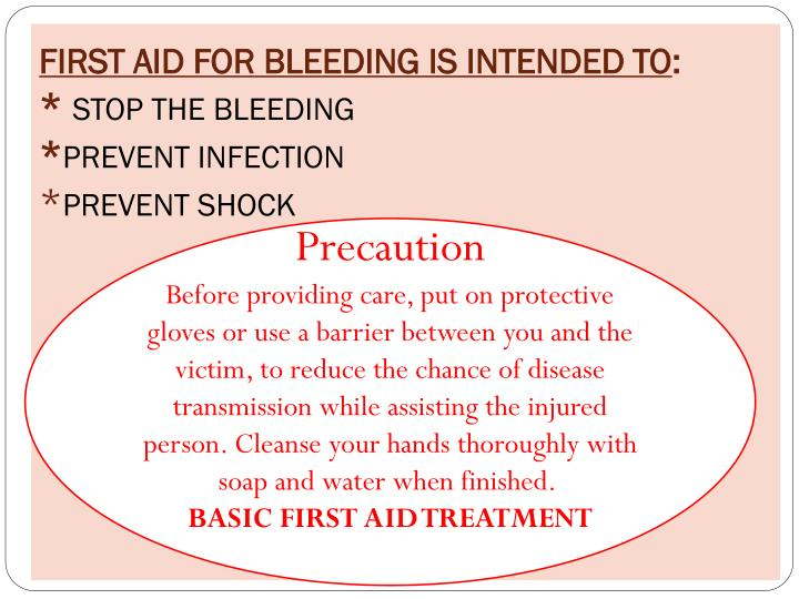 FIRST AID FOR BLEEDING IS INTENDED TO