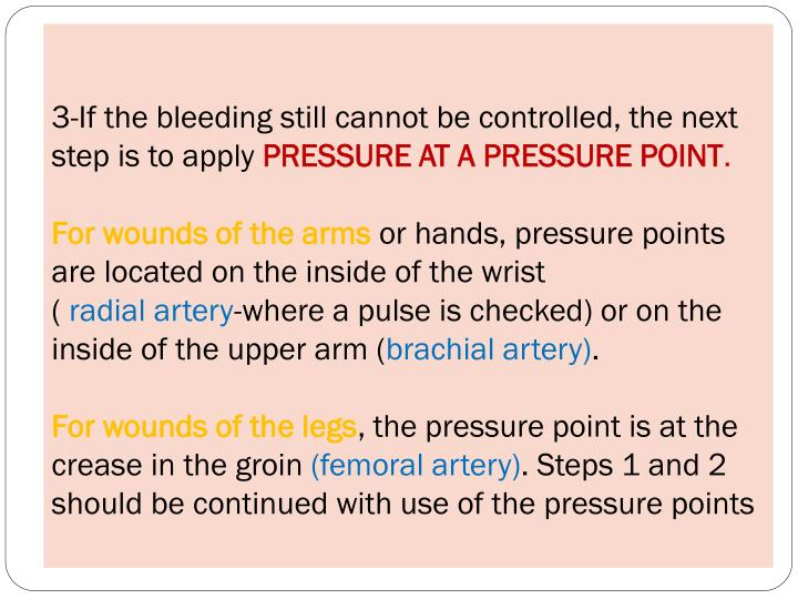 3-If the bleeding still cannot be controlled, the next step is to apply