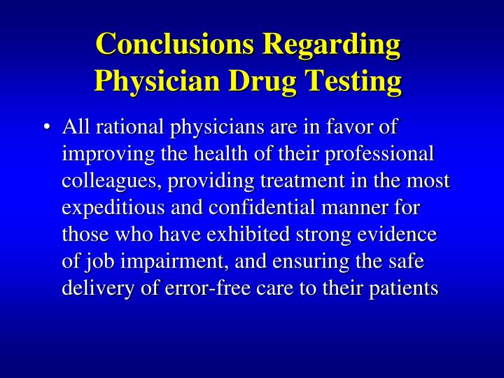 Conclusions Regarding Physician Drug Testing