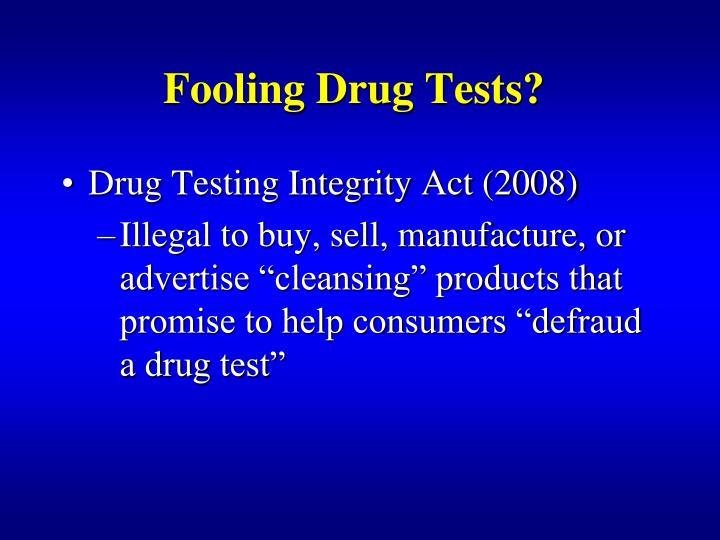 Fooling Drug Tests?