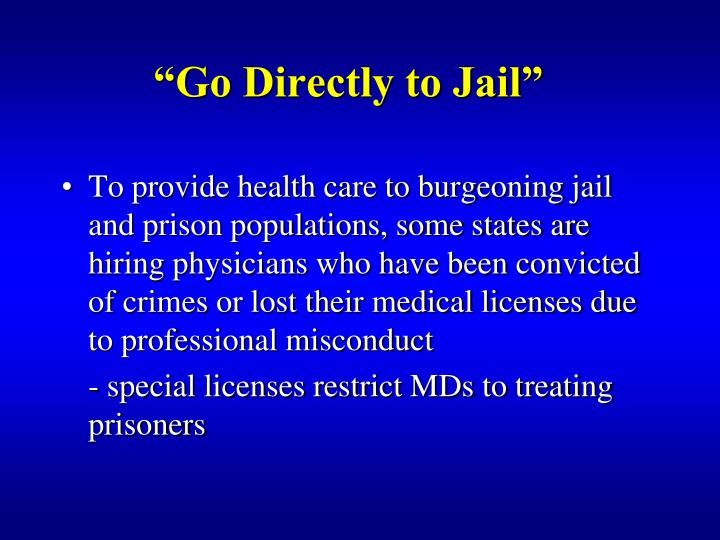 """Go Directly to Jail"""