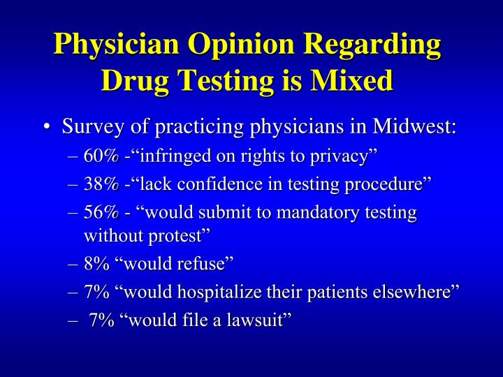 Physician Opinion Regarding Drug Testing is Mixed