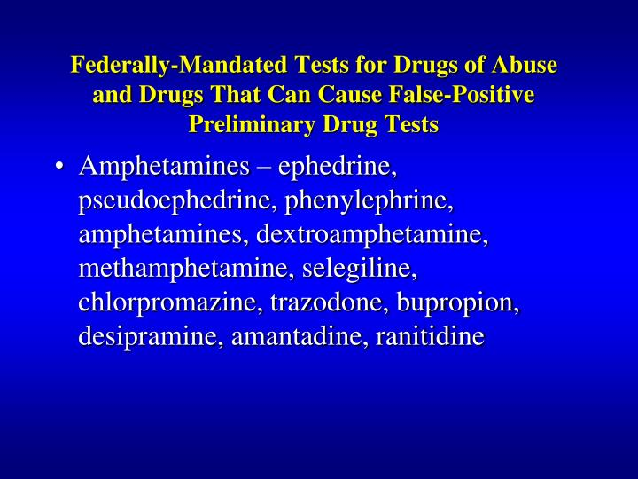 Federally-Mandated Tests for Drugs of Abuse and Drugs That Can Cause False-Positive Preliminary Drug Tests