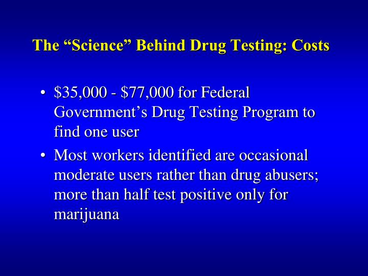 "The ""Science"" Behind Drug Testing: Costs"