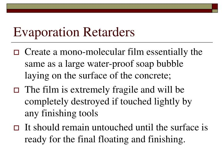 Evaporation Retarders