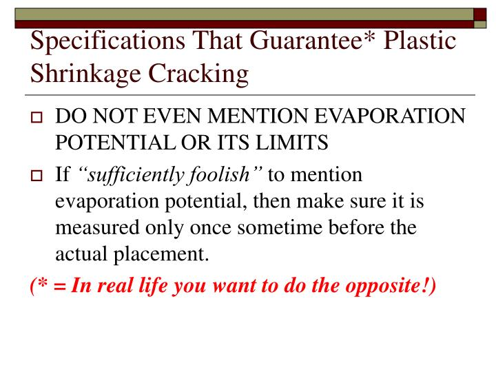 Specifications That Guarantee* Plastic Shrinkage Cracking