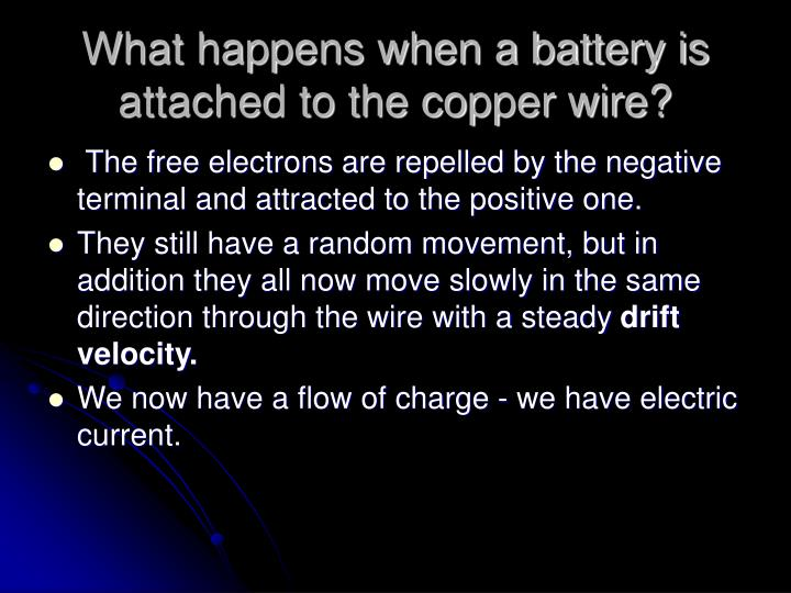 What happens when a battery is attached to the copper wire?