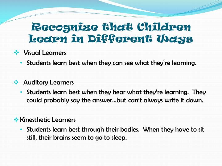 Recognize that Children Learn in Different Ways