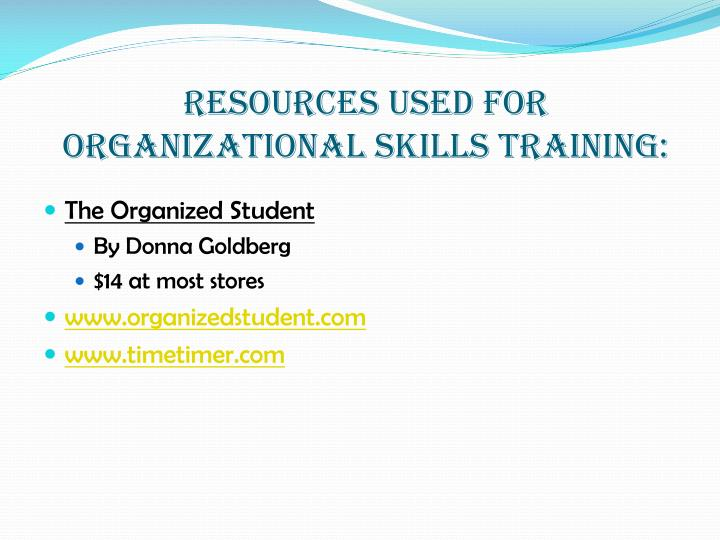 Resources used for Organizational Skills Training: