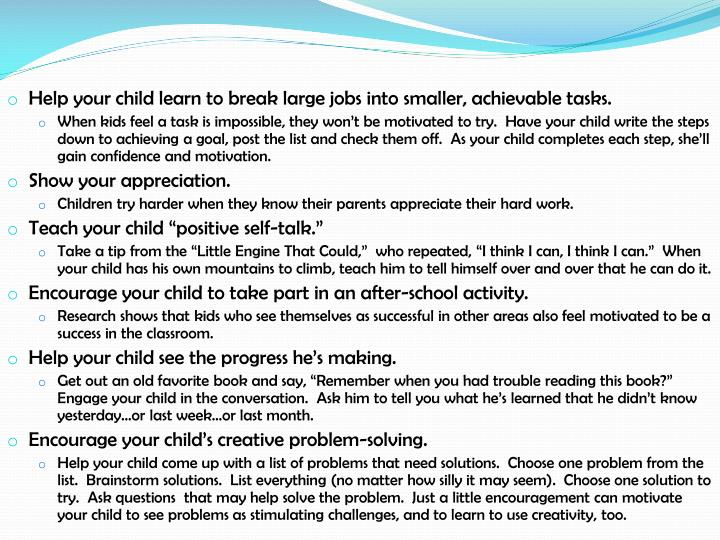 Help your child learn to break large jobs into smaller, achievable tasks.