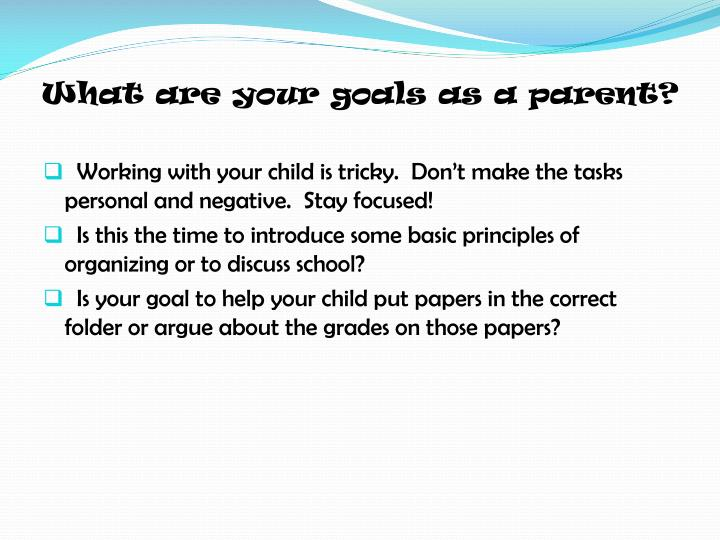 What are your goals as a parent?