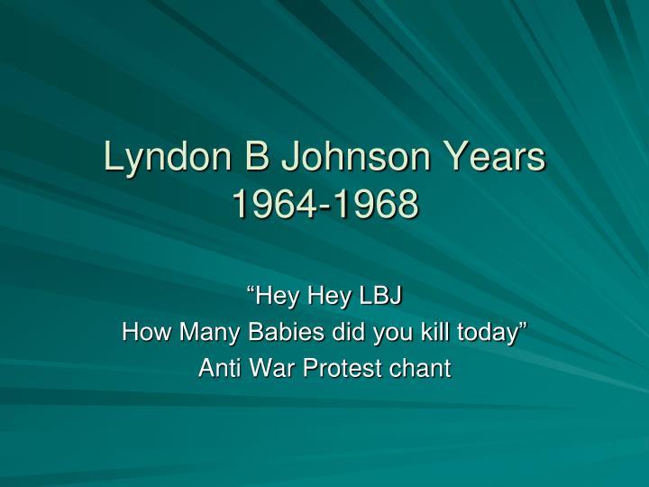 Lyndon B Johnson Years