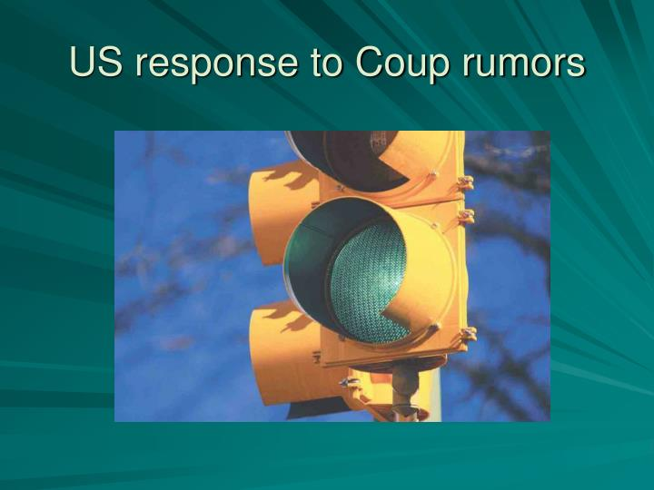 US response to Coup rumors