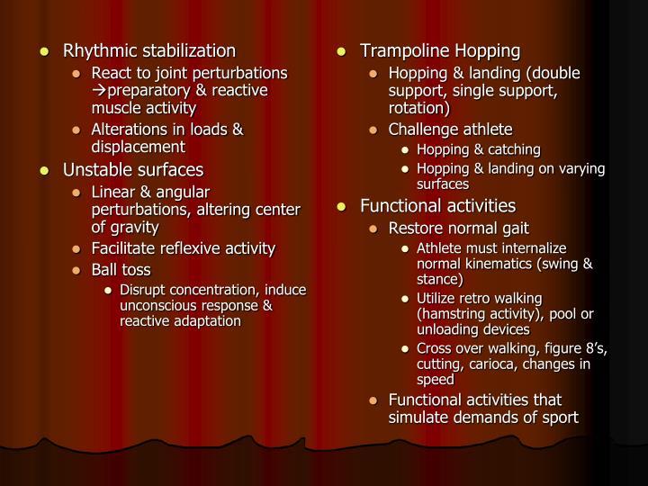 Rhythmic stabilization