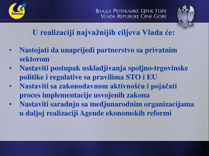 U realizaciji najvažnijih ciljeva Vlada će: