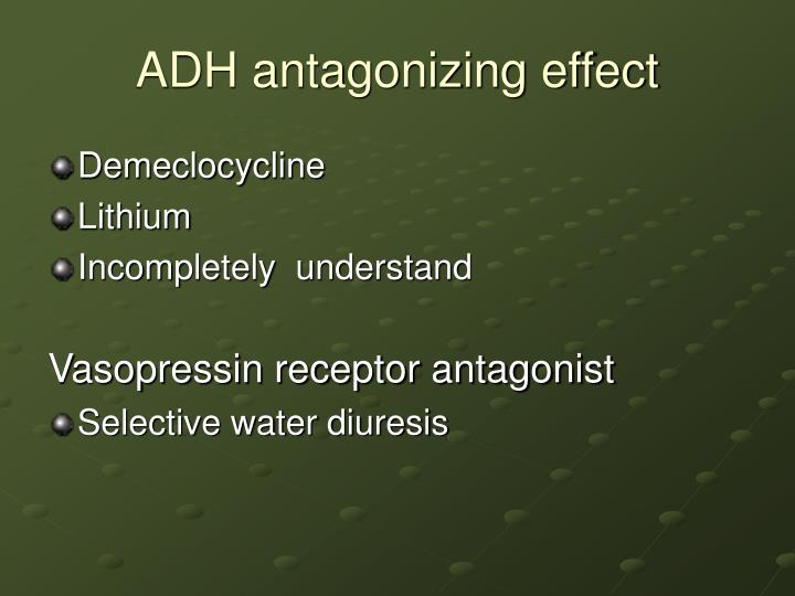 ADH antagonizing effect
