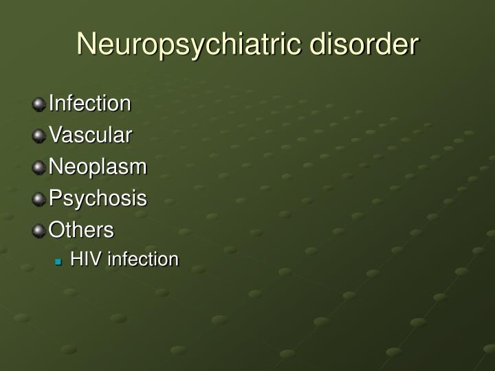 Neuropsychiatric disorder